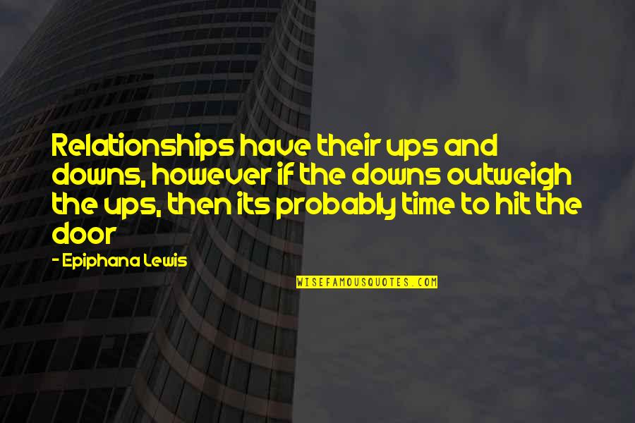 All Relationships Have Ups And Downs Quotes By Epiphana Lewis: Relationships have their ups and downs, however if