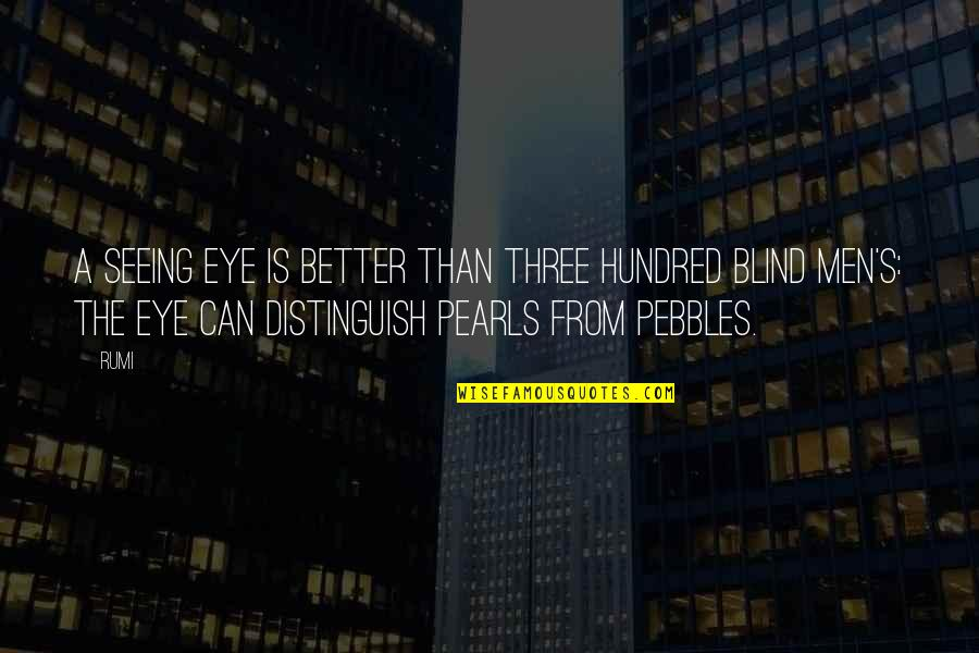 All Seeing Eye Quotes By Rumi: A SEEING eye is better than three hundred
