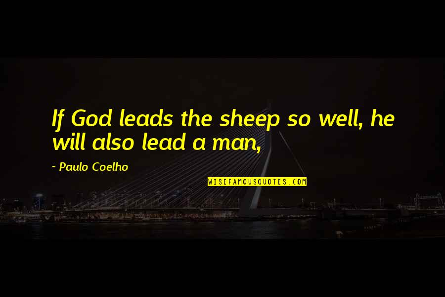 All Shulk Quotes By Paulo Coelho: If God leads the sheep so well, he