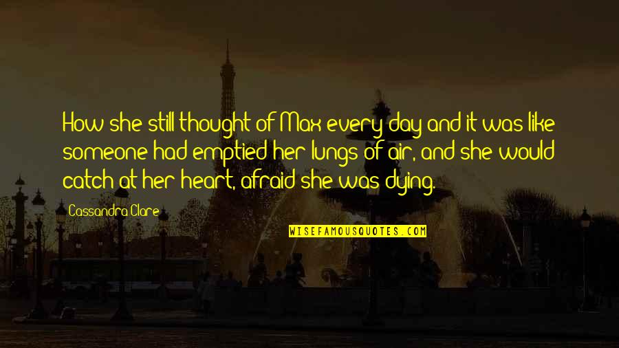 All Souls Day Quotes By Cassandra Clare: How she still thought of Max every day