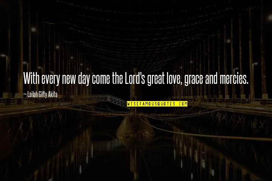 All Souls Day Quotes By Lailah Gifty Akita: With every new day come the Lord's great