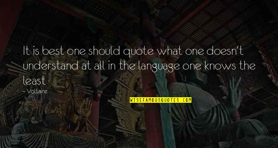All The Best Quotes By Voltaire: It is best one should quote what one