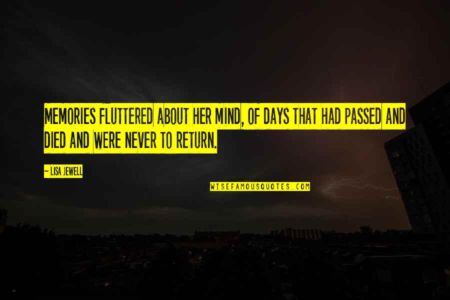 All The Memories We Had Quotes By Lisa Jewell: Memories fluttered about her mind, of days that