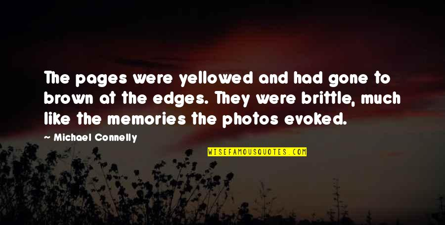 All The Memories We Had Quotes By Michael Connelly: The pages were yellowed and had gone to