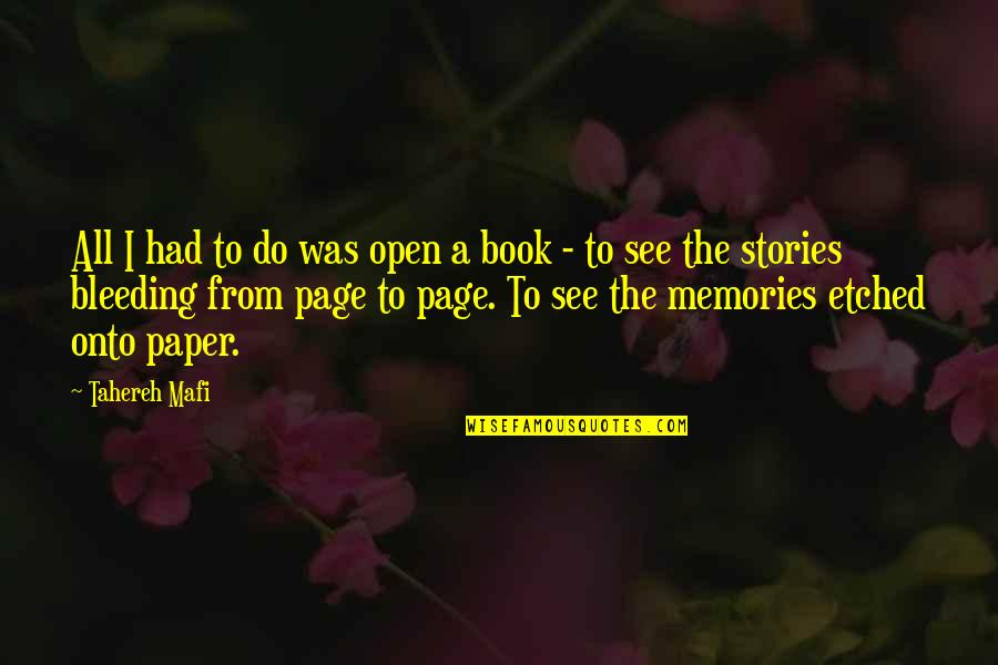 All The Memories We Had Quotes By Tahereh Mafi: All I had to do was open a