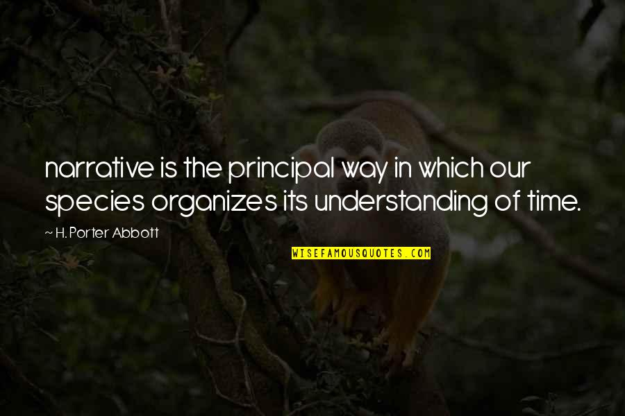 All Time Best Ever Quotes By H. Porter Abbott: narrative is the principal way in which our