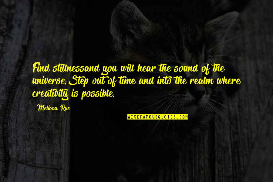 All Time Best Ever Quotes By Melissa Rae: Find stillnessand you will hear the sound of