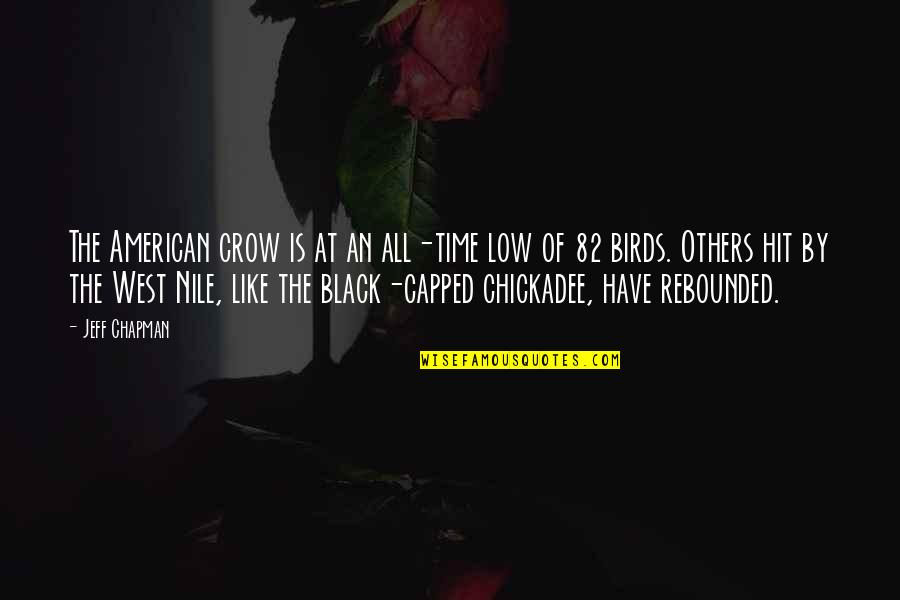 All Time Hit Quotes By Jeff Chapman: The American crow is at an all-time low