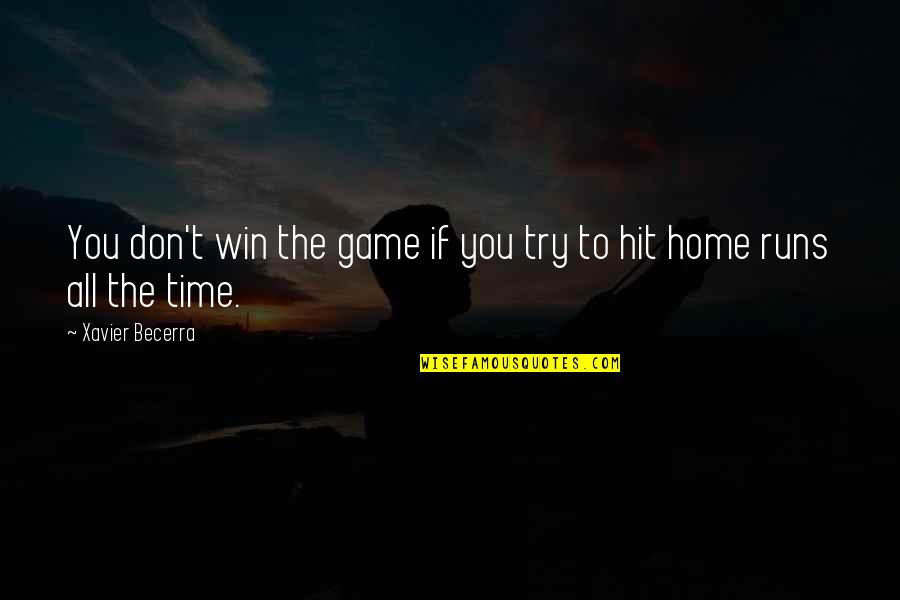 All Time Hit Quotes By Xavier Becerra: You don't win the game if you try
