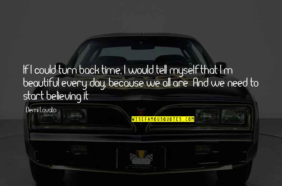 All To Myself Quotes By Demi Lovato: If I could turn back time, I would