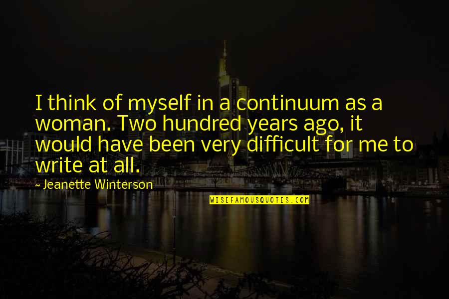 All To Myself Quotes By Jeanette Winterson: I think of myself in a continuum as