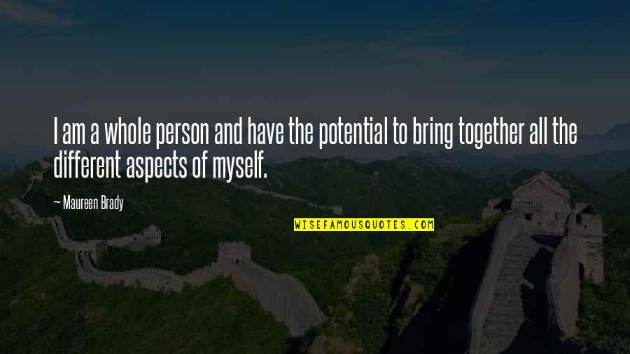 All To Myself Quotes By Maureen Brady: I am a whole person and have the