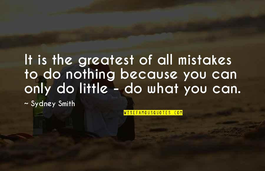 All To Nothing Quotes By Sydney Smith: It is the greatest of all mistakes to