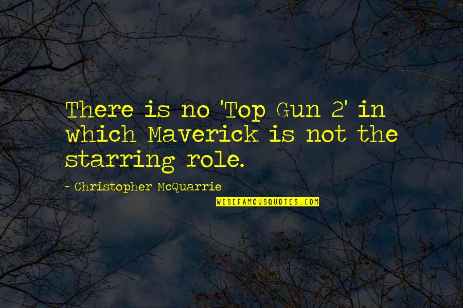 All Top Gun Quotes By Christopher McQuarrie: There is no 'Top Gun 2' in which