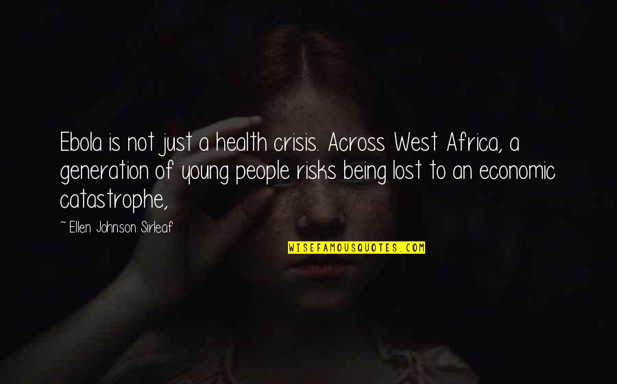 All Types Of Friendship Quotes By Ellen Johnson Sirleaf: Ebola is not just a health crisis. Across