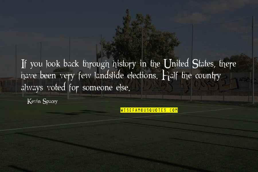 All We Have Been Through Quotes By Kevin Spacey: If you look back through history in the
