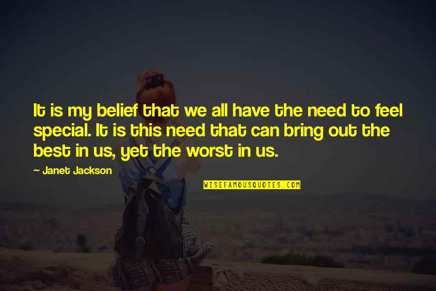 All We Need Quotes By Janet Jackson: It is my belief that we all have