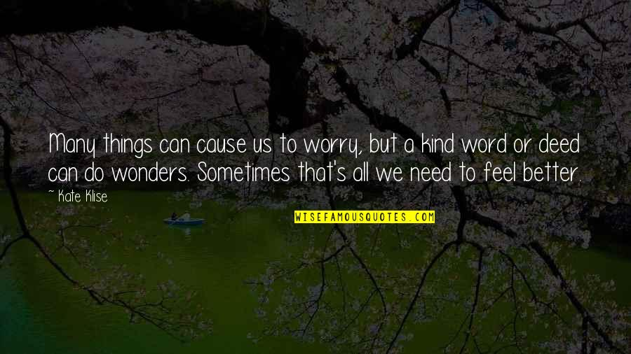All We Need Quotes By Kate Klise: Many things can cause us to worry, but