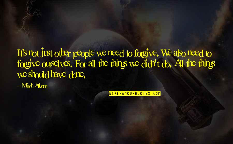 All We Need Quotes By Mitch Albom: It's not just other people we need to