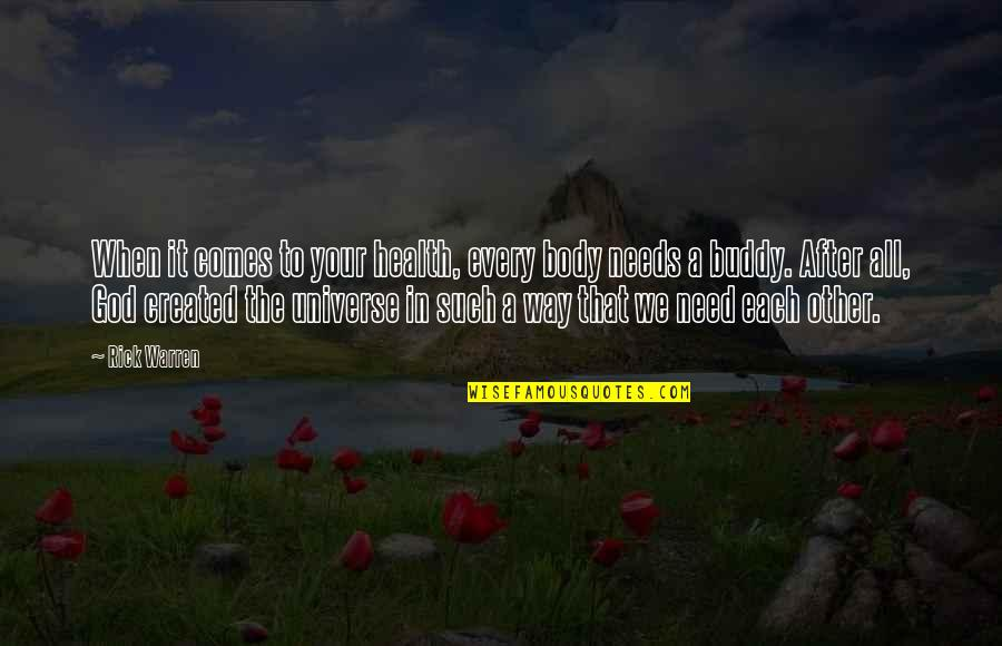 All We Need Quotes By Rick Warren: When it comes to your health, every body