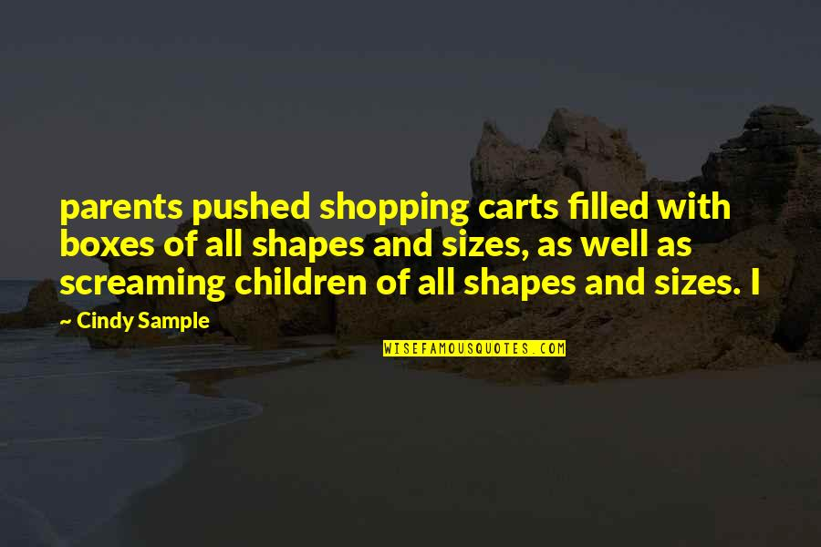All Well Quotes By Cindy Sample: parents pushed shopping carts filled with boxes of