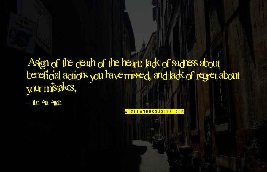 Allah In My Heart Quotes By Ibn Ata Allah: A sign of the death of the heart: