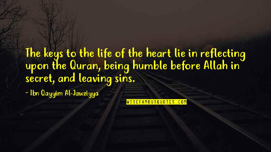 Allah In My Heart Quotes By Ibn Qayyim Al-Jawziyya: The keys to the life of the heart