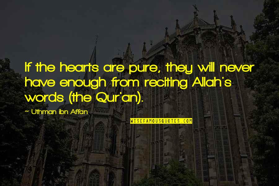 Allah In My Heart Quotes By Uthman Ibn Affan: If the hearts are pure, they will never