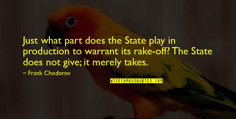 Allan Massie Quotes By Frank Chodorov: Just what part does the State play in