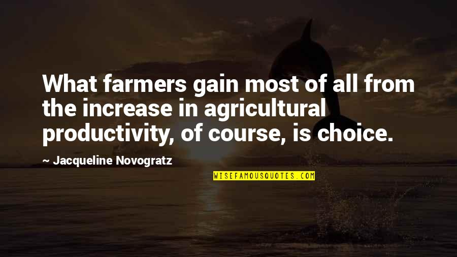 Alleble Quotes By Jacqueline Novogratz: What farmers gain most of all from the