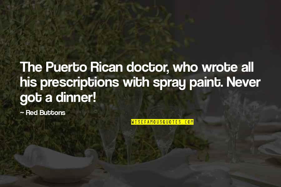 Alleble Quotes By Red Buttons: The Puerto Rican doctor, who wrote all his
