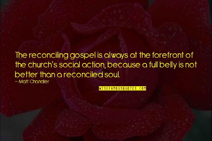 Allen Curnow Quotes By Matt Chandler: The reconciling gospel is always at the forefront