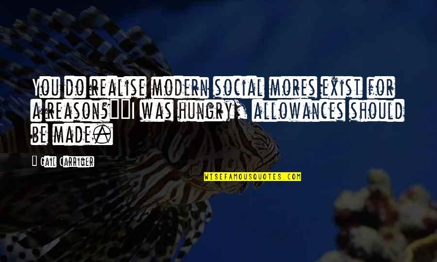 Allowances Quotes By Gail Carriger: You do realise modern social mores exist for