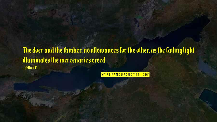 Allowances Quotes By Jethro Tull: The doer and the thinker, no allowances for