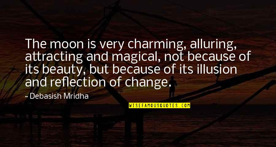 Alluring Beauty Quotes By Debasish Mridha: The moon is very charming, alluring, attracting and