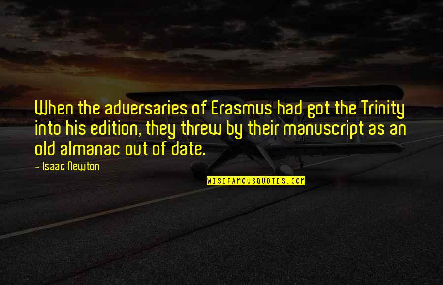 Almanac Quotes By Isaac Newton: When the adversaries of Erasmus had got the