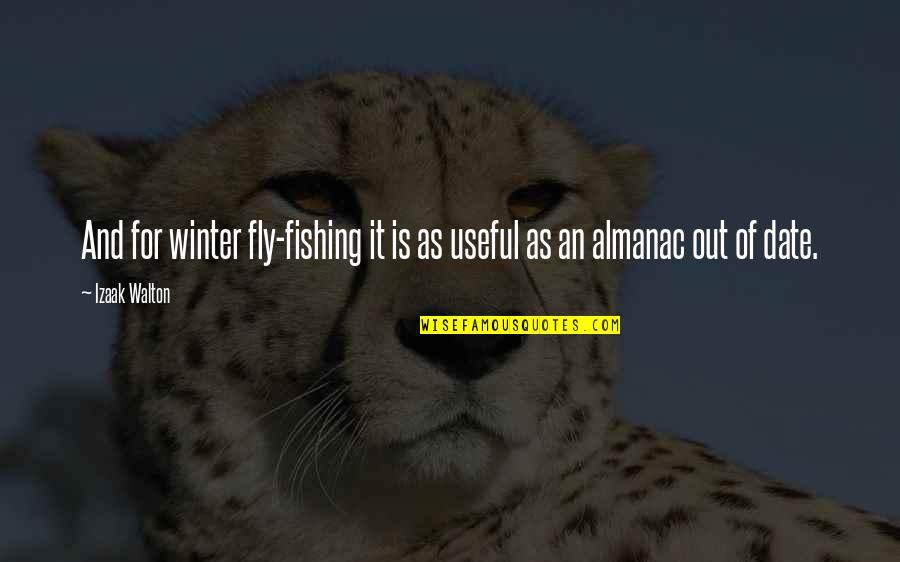 Almanac Quotes By Izaak Walton: And for winter fly-fishing it is as useful