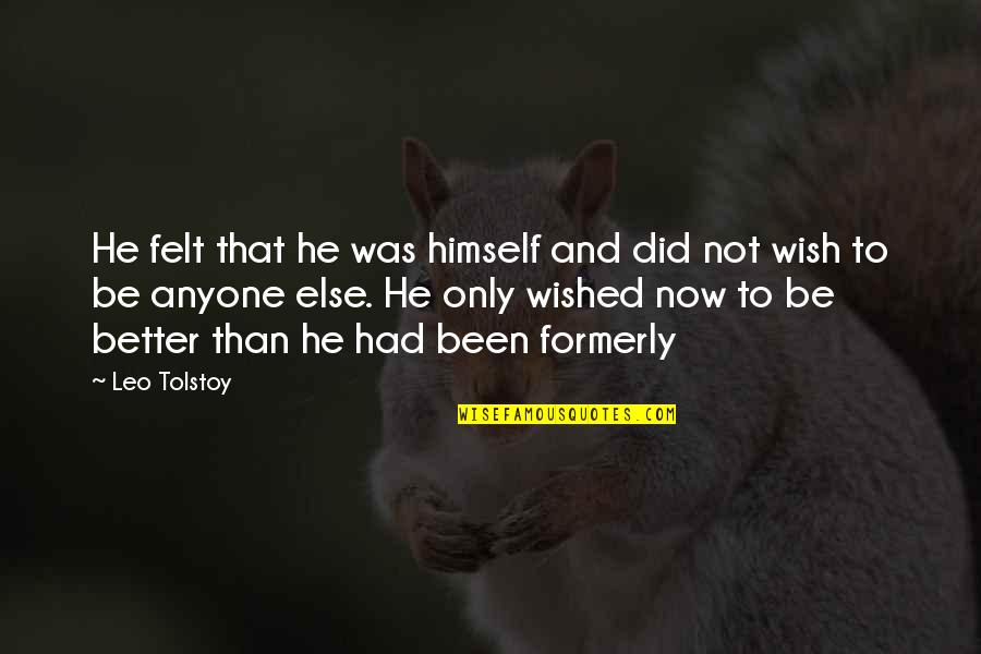Almaz Quotes By Leo Tolstoy: He felt that he was himself and did