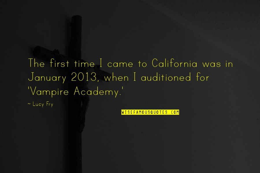 Almaz Quotes By Lucy Fry: The first time I came to California was