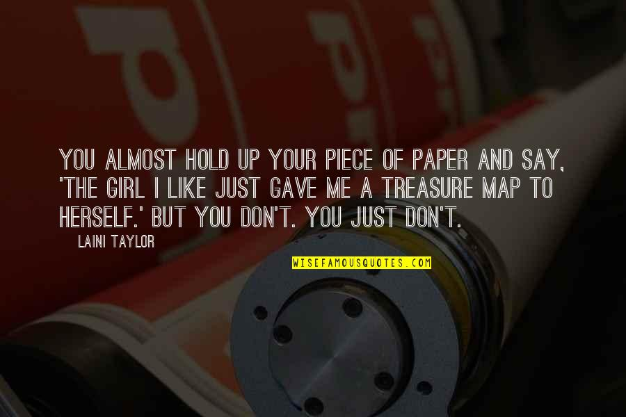 Almost Love You Quotes By Laini Taylor: You almost hold up your piece of paper