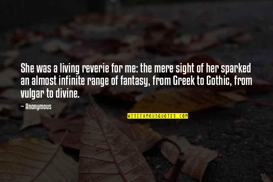 Almost Quotes By Anonymous: She was a living reverie for me: the