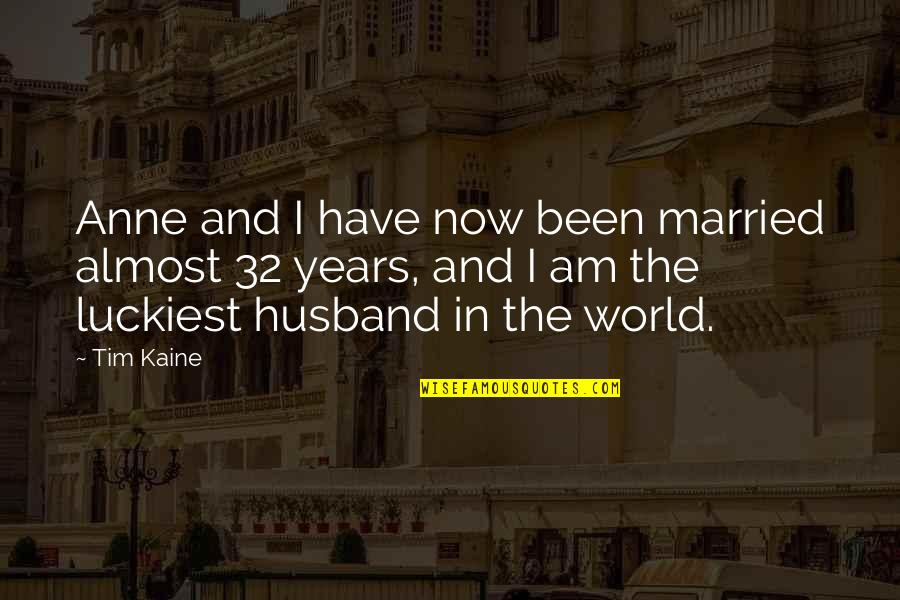 Almost Quotes By Tim Kaine: Anne and I have now been married almost