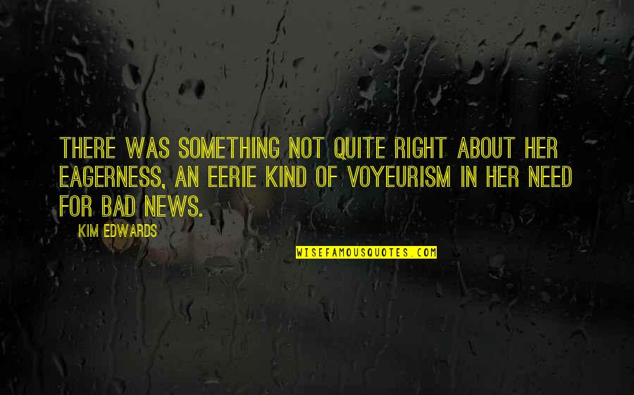 Aloe Vera Quotes By Kim Edwards: There was something not quite right about her