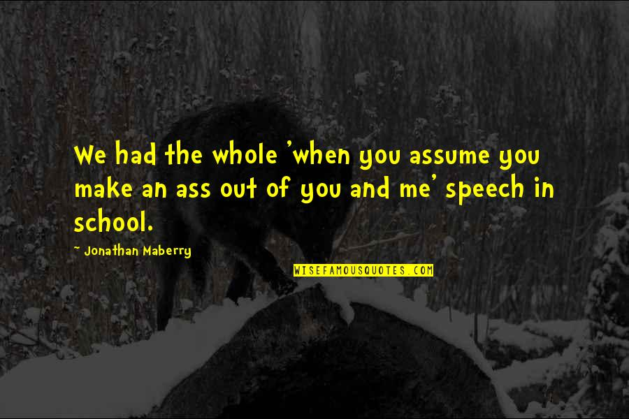 Alok Nath Funny Quotes By Jonathan Maberry: We had the whole 'when you assume you