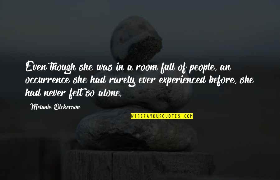 Alone In My Room Quotes By Melanie Dickerson: Even though she was in a room full