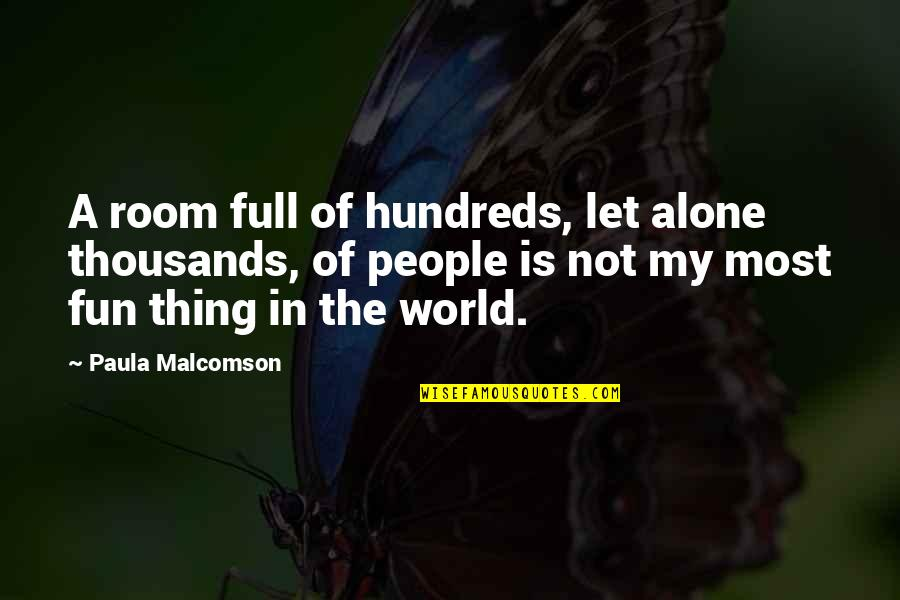 Alone In My Room Quotes By Paula Malcomson: A room full of hundreds, let alone thousands,