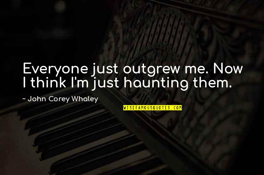 Alone Vs Lonely Quotes By John Corey Whaley: Everyone just outgrew me. Now I think I'm