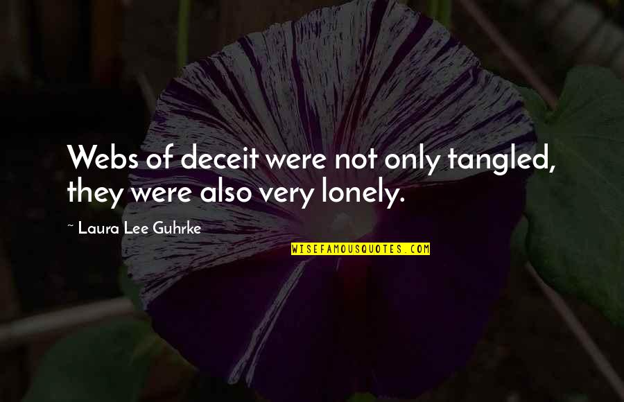 Alone Vs Lonely Quotes By Laura Lee Guhrke: Webs of deceit were not only tangled, they