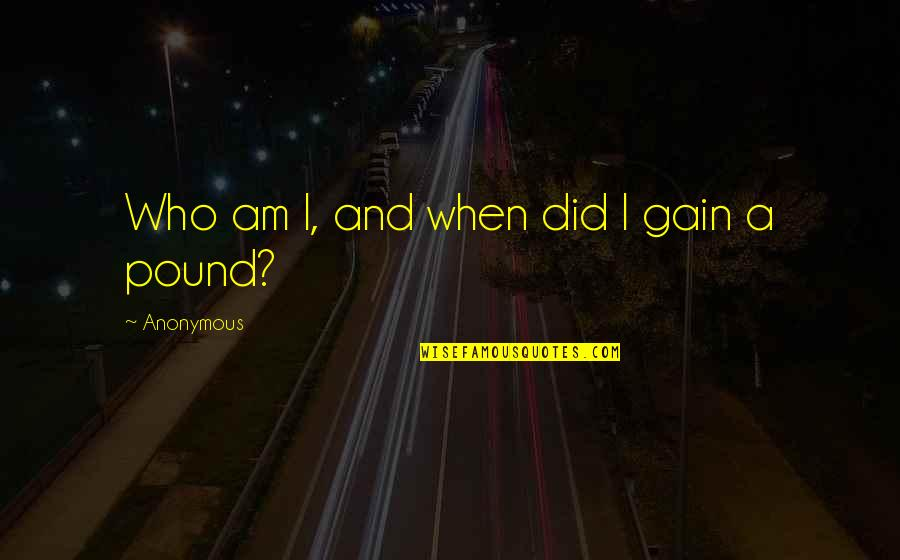Alu Historical Quotes By Anonymous: Who am I, and when did I gain