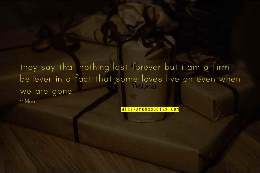 Alu Historical Quotes By Mee: they say that nothing last forever but i